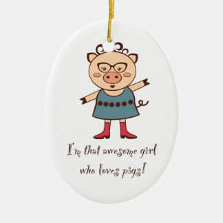 Awesome Pig Girl Ornament