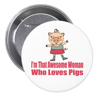 Awesome Pig Woman Button