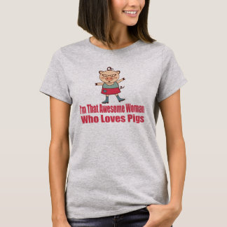 Awesome Pig Woman T-Shirt
