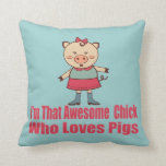 Awesome Piggy Chick Pillow