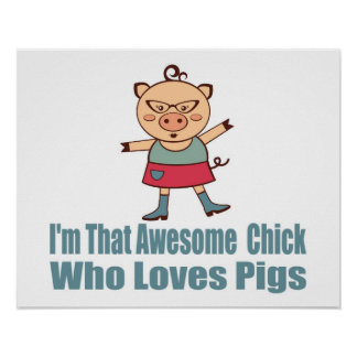 Awesome Piggy Chick Poster