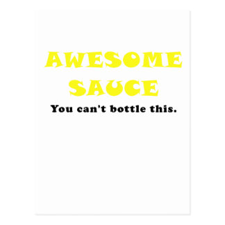 Awesome Sauce You Cant Bottle This Postcard