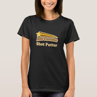 Awesome Shot Putter Gift T-Shirt