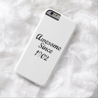 Awesome Since 1902 Barely There iPhone 6 Case