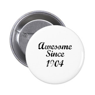Awesome Since 1904 Pinback Buttons