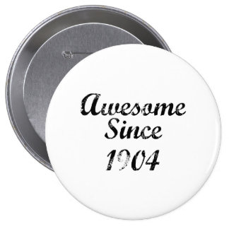 Awesome Since 1904 Pins
