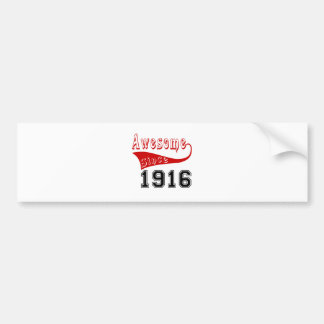 Awesome Since 1916 Bumper Sticker