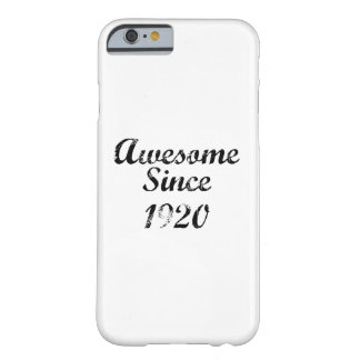 Awesome Since 1920 Barely There iPhone 6 Case