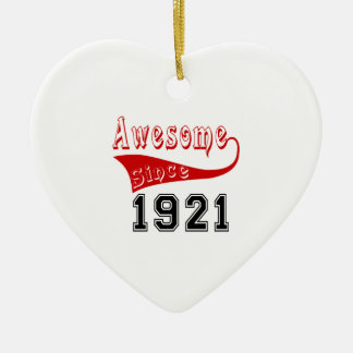 Awesome Since 1921 Ceramic Ornament