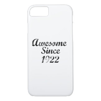Awesome Since 1922 iPhone 7 Case