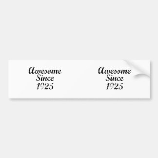 Awesome Since 1925 Bumper Stickers