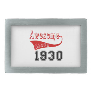 Awesome Since 1930 Belt Buckle