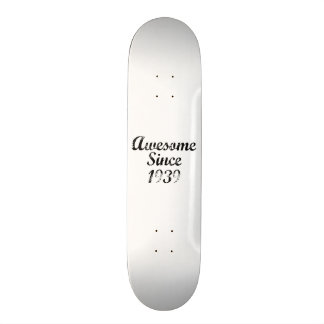 Awesome Since 1939 Skateboard Deck