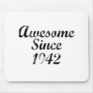 Awesome Since 1942 Mousepads