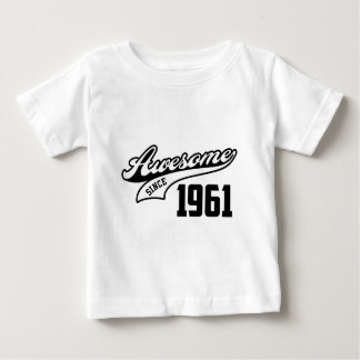Awesome Since 1961 Baby T-Shirt