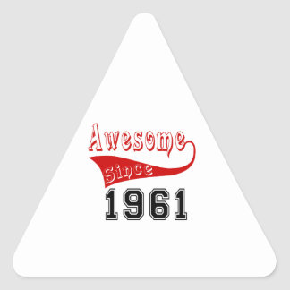 Awesome Since 1961 Triangle Sticker