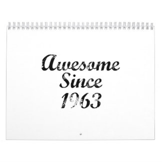 Awesome Since 1963 Calendars