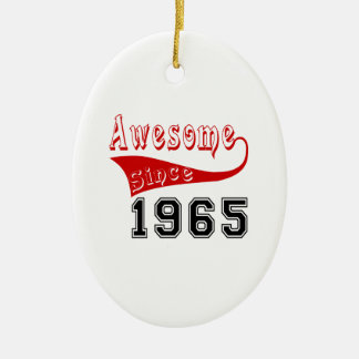 Awesome Since 1965 Ceramic Ornament