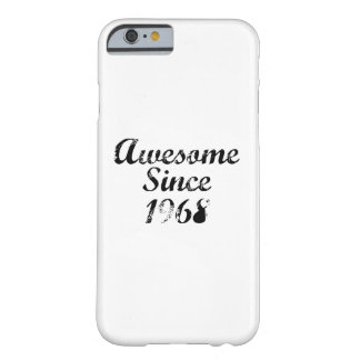 Awesome Since 1968 Barely There iPhone 6 Case