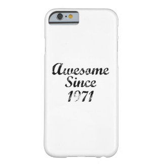 Awesome Since 1971 Barely There iPhone 6 Case