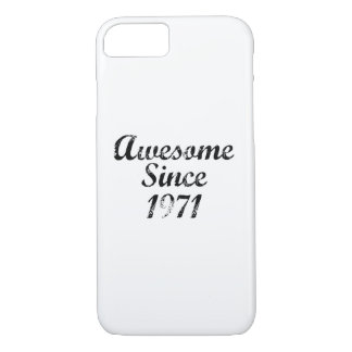 Awesome Since 1971 iPhone 8/7 Case
