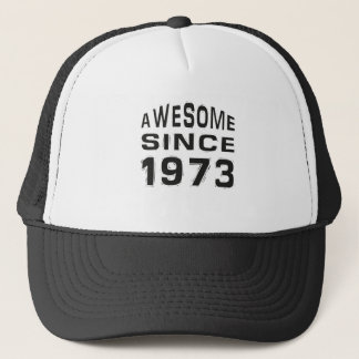 Awesome since 1973 trucker hat