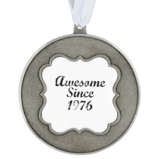 Awesome Since 1976 Scalloped Pewter Ornament
