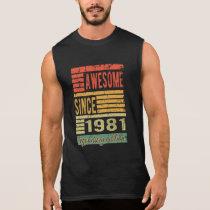 Awesome Since 1981 Birthday Gift Sleeveless Shirt