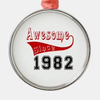 Awesome Since 1982 Metal Ornament