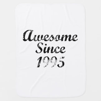 Awesome Since 1995 Swaddle Blankets