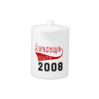 Awesome Since 2008 Teapot