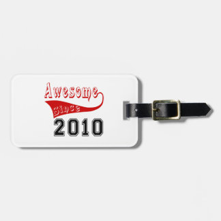 Awesome Since 2010 Bag Tag