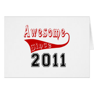 Awesome Since 2011 Card