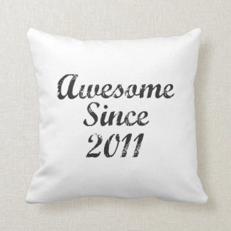 Awesome Since 2011 Pillows