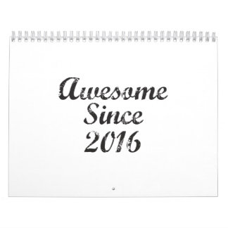 Awesome Since 2016 Calendars