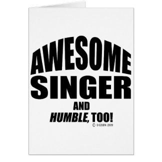 Awesome Singer Greeting Card