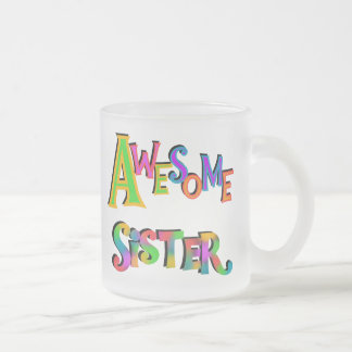 Awesome Sister T-shirts and Gifts Frosted Glass Coffee Mug