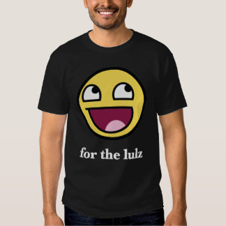 Awesome smiley for the lulz t shirt