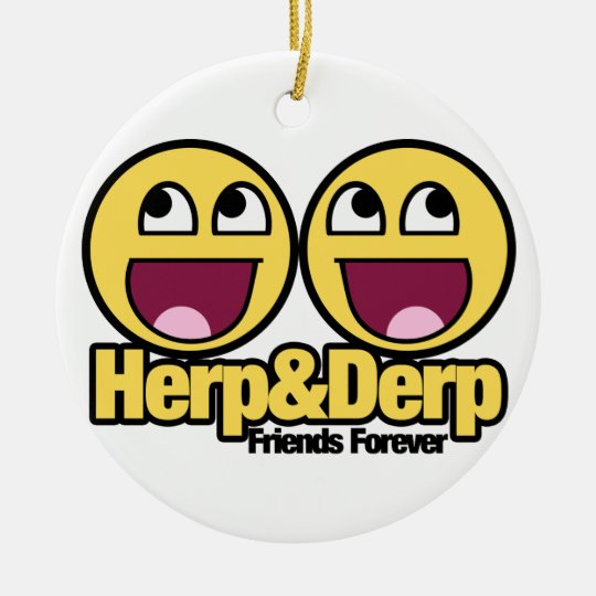 Awesome Smiley Herp and Derp Ceramic Ornament