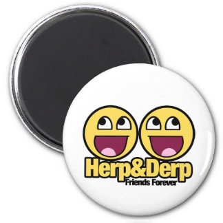 Awesome Smiley Herp and Derp Magnet