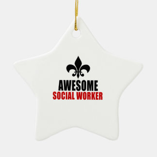 AWESOME SOCIAL WORKER CERAMIC ORNAMENT