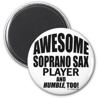 Awesome Soprano Sax Player Fridge Magnet