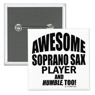 Awesome Soprano Sax Player Pinback Button