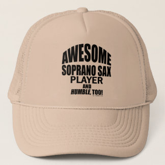 Awesome Soprano Sax Player Trucker Hat