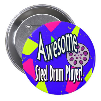 Awesome steel DRUM player Pinback Button