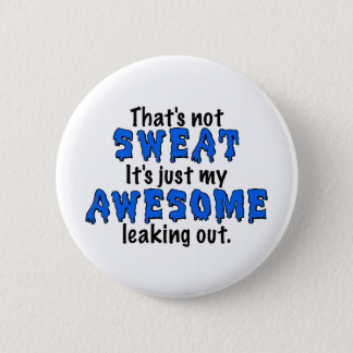 Awesome Sweat Pinback Button