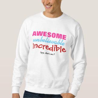 AWESOME - Sweatshirt - (yep, that's me!)