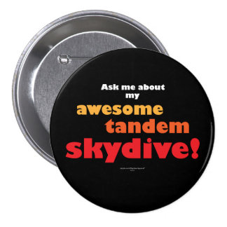 Awesome Tandem Skydive Pinback Button