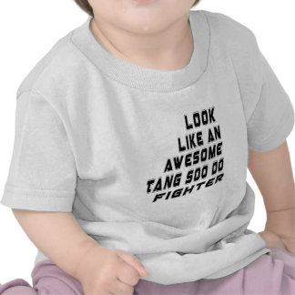 Awesome Tang Soo do Fighter T Shirts