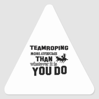 Awesome Team roping Design Triangle Sticker